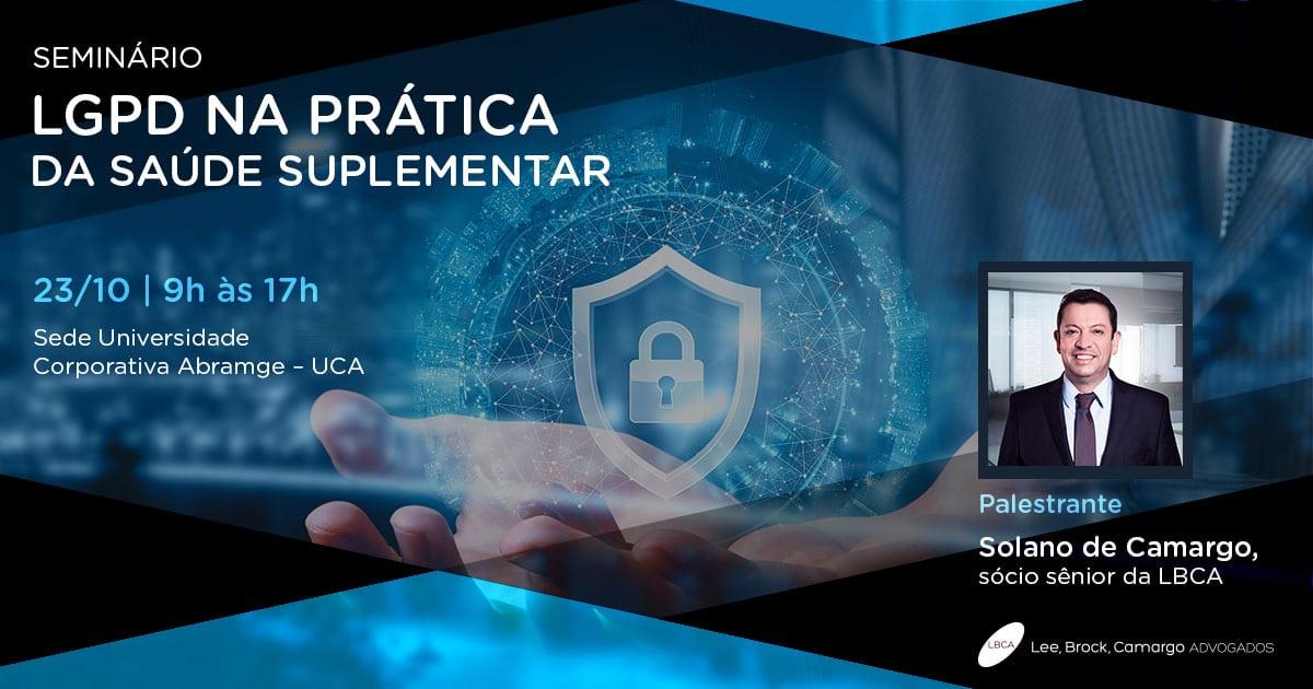 Palestra sobre LGPD tem participação do sócio sênior da LBCA, Solano de Camargo