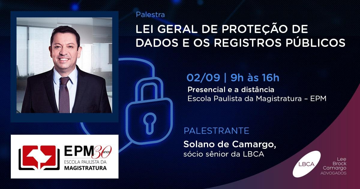 Palestra sobre LGPD com Solano de Camargo, sócio sênior da LBCA