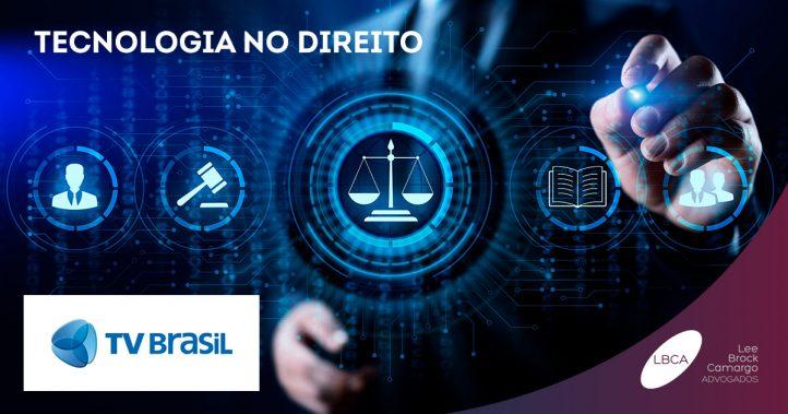 LBCA ganha destaque em matéria sobre Tecnologia e Direito para a TV Brasil