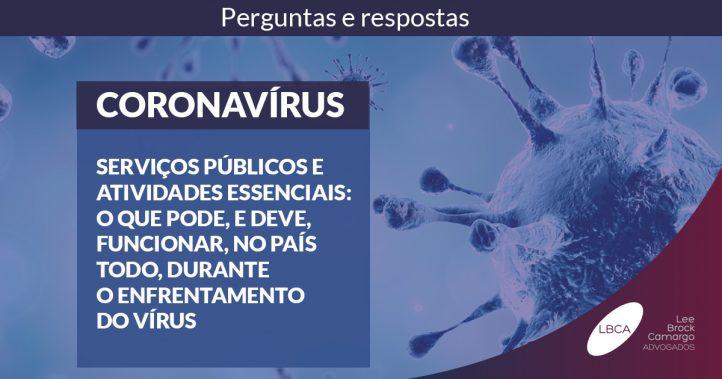 Serviços públicos e atividades essenciais: o que pode, e deve, funcionar, no País todo, durante o enfrentamento da Pandemia da Covid-19