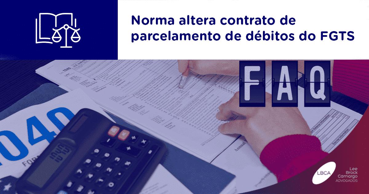 Norma altera contrato de parcelamento de débitos do FGTS