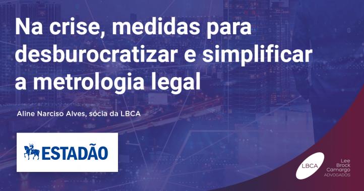 Na crise, medidas para desburocratizar e simplificar a metrologia legal