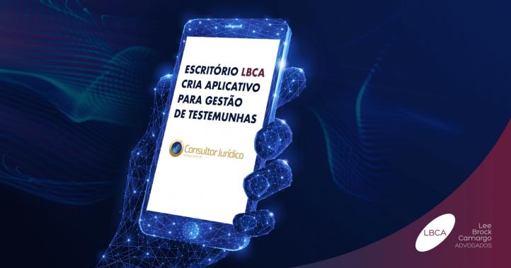 Escritório LBCA cria aplicativo para gestão de testemunhas