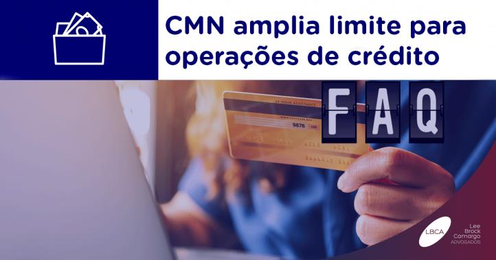 CMN amplia limite para operações de crédito