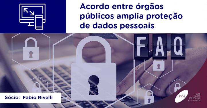 Senacon -Acordo entre órgãos públicos amplia proteção de dados pessoais
