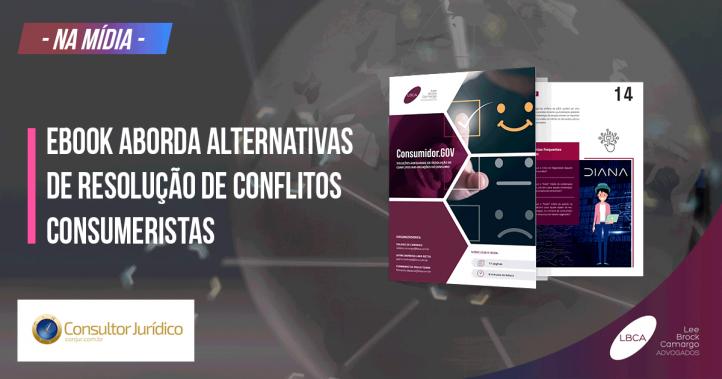 Consumidor.Gov - Ebook aborda alternativas de resolução de conflitos consumeristas