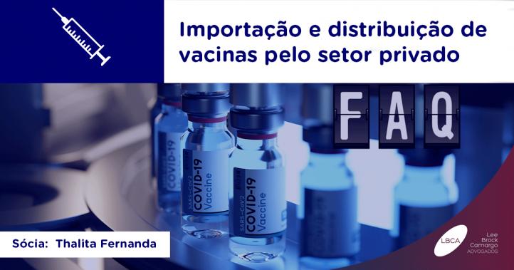 Covid-19: Importação e distribuição de vacinas pelo setor privado