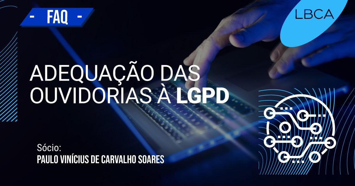Proteção de dados: Adequação das Ouvidorias à LGPD