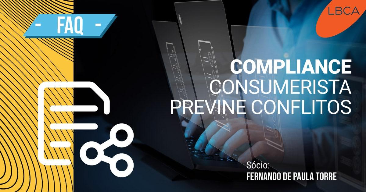 Compliance consumerista pode fazer a prevenção de futuros conflitos