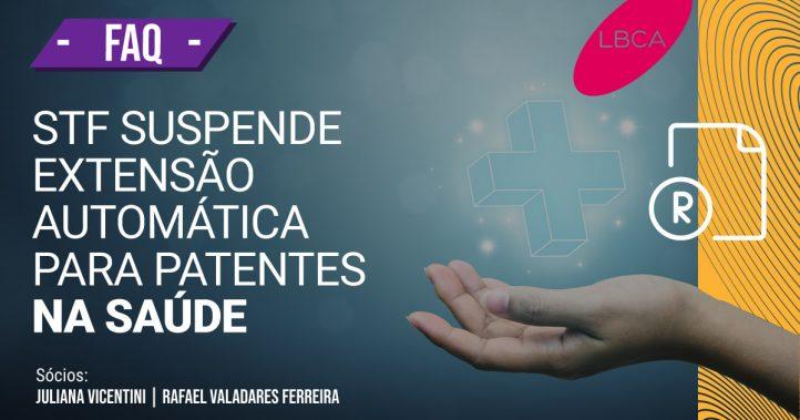 Patentes na saúde tem extensão automática suspensa por STF