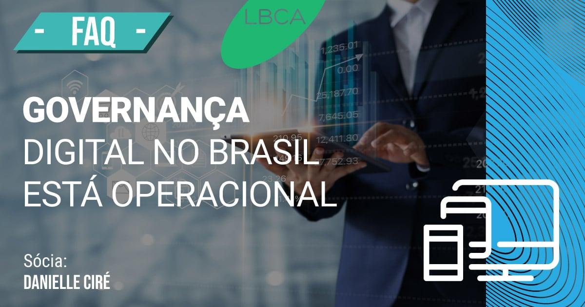 Governança digital no Brasil agora está em processo operacional