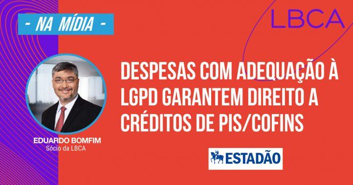 direito a créditos de PIS/Cofins são garantidos pelas despesas com adequação à LGPD