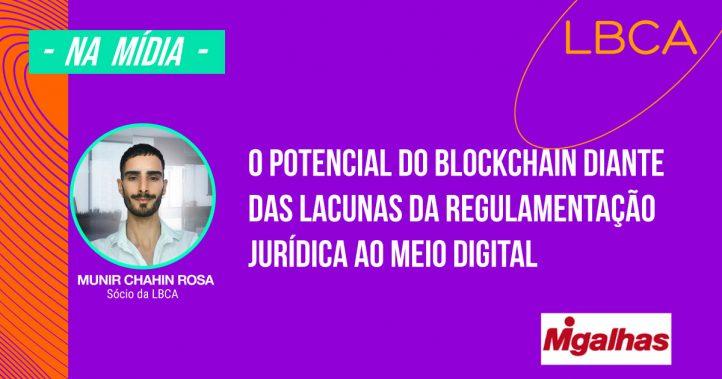 blockchain e seu potencial diante das lacunas da regulamentação jurídica ao meio digital