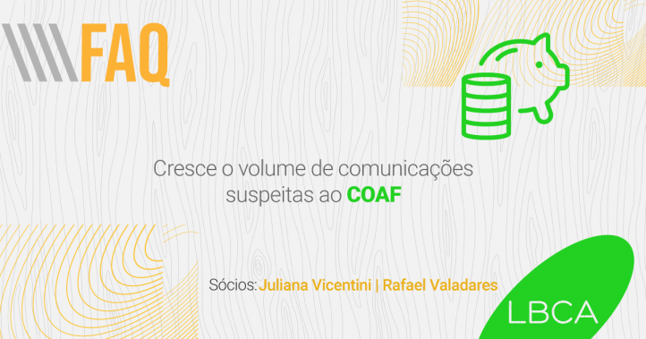 volume de comunicações suspeitas ao Coaf cresce