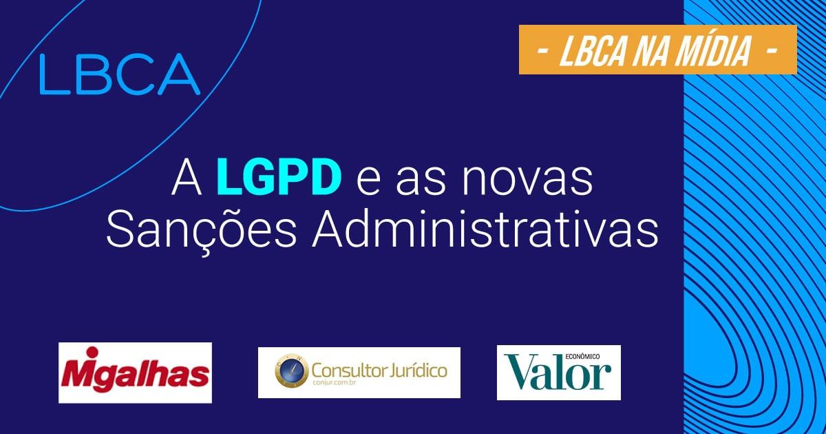 LGPD finalmente tem sanções que entram em vigor, mas 'de leve' no começo